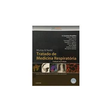 Murray & Nadel. Tratado de Medicina Respiratória - V. Courtney Broaddus - 9788535265637