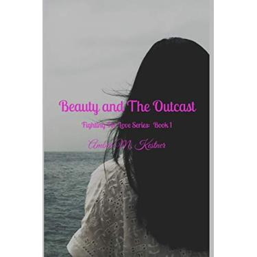 Beauty & The Outcast: 1
