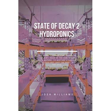 State Of Decay 2 Hydroponics: The Ultimate Beginners Guide to Building a Hydroponic System