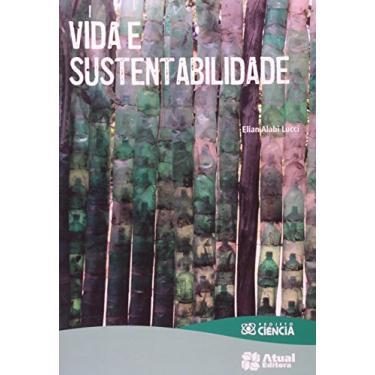 Vida e Sustentabilidade - Col. Projeto Ciência - Lucci, Elian Alabi - 9788535719246