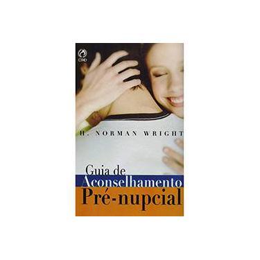 Guia de Aconselhamento Prenupcial - H. Norman Wright - 9788526307957