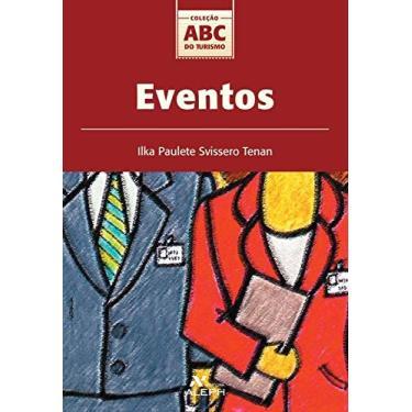 Eventos - Col. Abc do Turismo - Tenan, Ilka Paulete Svissero - 9788585887735