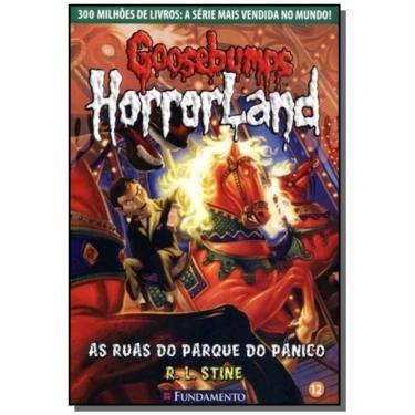 Goosebumps Horrorland - As Ruas do Parque do Pânico - Vol. 12 - Stine, R. L. - 9788539501854