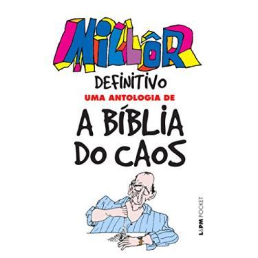 Millôr Definitivo - Uma Antologia de A Bíblia do Caos - Col. Pocket 96 Paginas - Millôr Fernandes - 9788525434333