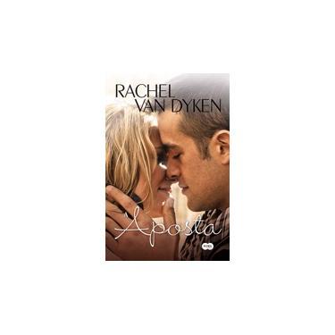 A Aposta - Rachel Van Dyken - 9788581052205
