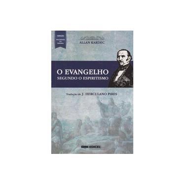 O Evangelho Segundo o Espiritismo - Allan Kardec - 9788592793012