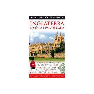Guia Visual Folha de S. Paulo - Inglaterra , Escócia e País Gales - Dorling Kindersley - 9788574028163
