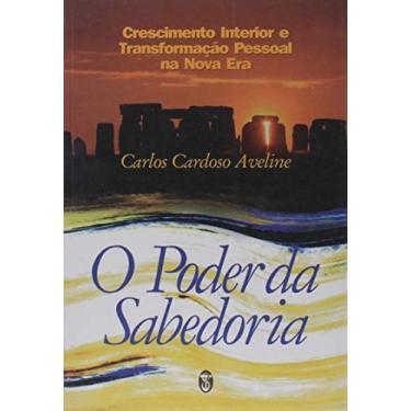 Poder Da Sabedoria, O - Carlos Cardoso Aveline - 9788585961190