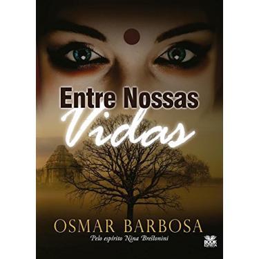 Entre Nossas Vidas - Osmar Barbosa - 9788592620028