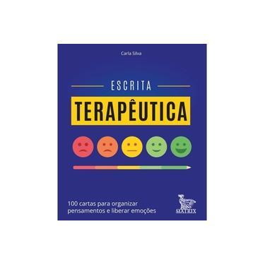 Escrita Terapêutica - Carla Silva - 9788582304730