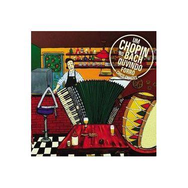 Chico Chagas - Um Chopin no Bach Ouvindo Forró