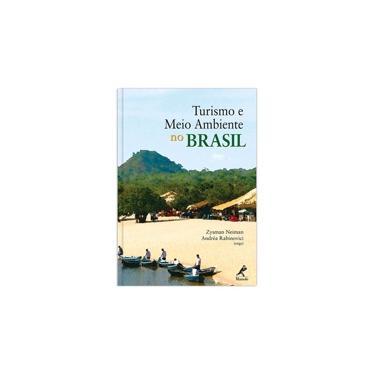 Turismo e Meio Ambiente no Brasil - Neiman, Zysman; Rabinovici, Andréa - 9788520427095