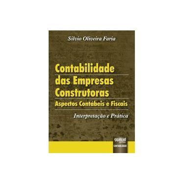 Contabilidade das Empresas Construtoras - Aspectos Contábeis e Fiscais - Faria, Silvio Oliveira - 9788536206479