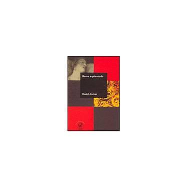 Rumo Equivocado - Elisabeth Badinter - 9788520006719