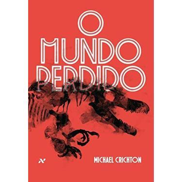 O Mundo Perdido - Crichton, Michael - 9788576573050