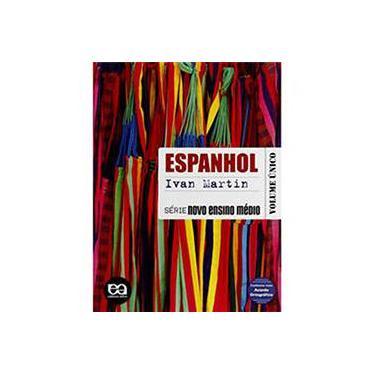 Espanhol - Série Novo Ensino Médio - Vol. Único - Martin, Ivan Rodrigues; Martin, Ivan Rodrigues - 9788508143115