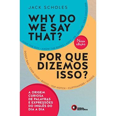 Why do We Say That? (Por que Dizemos Isso?) - Capa Comum - 9788578441760
