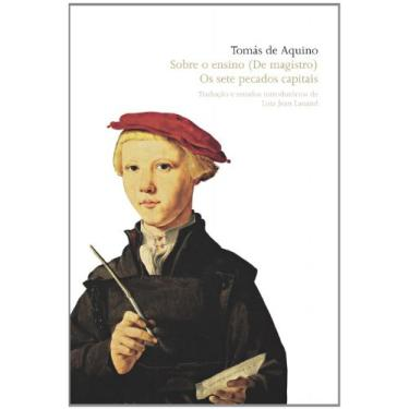 Sobre o Ensino ( De Magistro ) os Sete Pecado - Aquino, Tomas De - 9788533620667