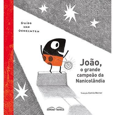 João, o Grande Campeão da Nanicolândia - Genechten, Guido Van - 9788582750438