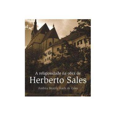 A Religiosidade Na Obra de Herberto Sales - Hack De Góes, Andréa Beatriz - 9788523207281