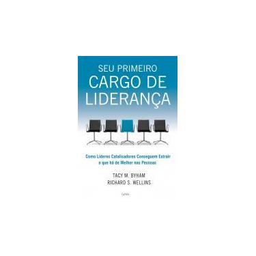Seu Primeiro Cargo de Liderança - Tacy M. Byham - 9788531613555