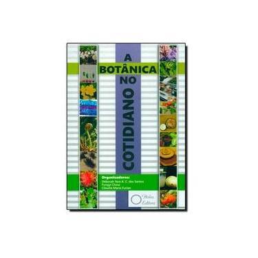 A Botânica no Cotidiano - Fungyi Chow - 9788586699764