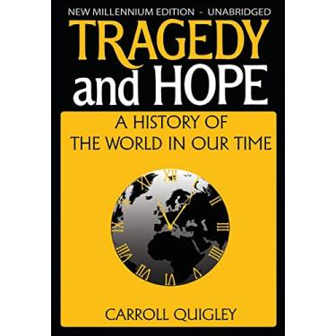 Tragedy and Hope: A History of the World in Our Time - Carroll Quigley - 9781939438119