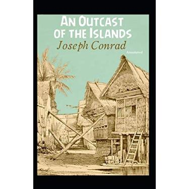 An Outcast of the Islands Annotated