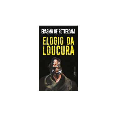 Elogio da Loucura - Roterdã, Erasmo De - 9788525412683