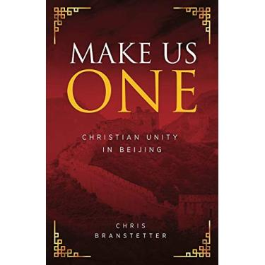 Make Us One: Christian Unity in Beijing