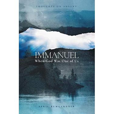 Immanuel: When God Was One of Us