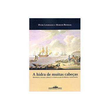 Hidra de Muitas Cabeças, A - Marcus Rediker, Peter Linebaugh - 9788535912920