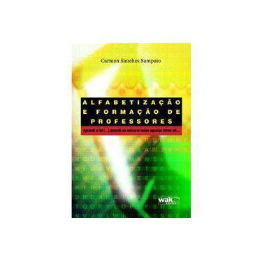 Alfabetização e Formação de Professores - Sampaio, Carmen Sanches - 9788588081871