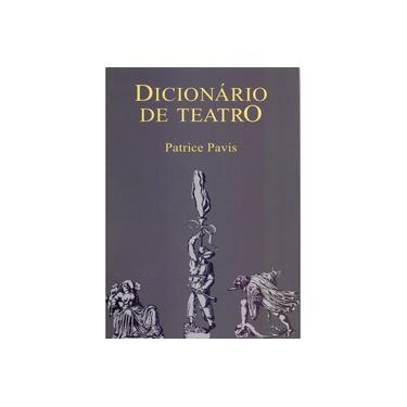 Dicionario de Teatro - Pavis, Patrice - 9788527302050