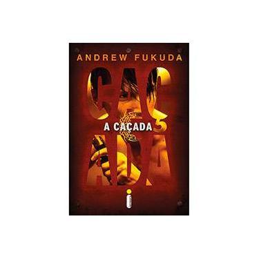 A Caçada - 1. Vol - 1ª Ed - Andrew Fukuda - 9788580574340