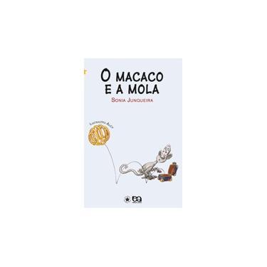 O Macaco e a Mola - Col. Estrelinha III - Junqueira, Sonia - 9788508113354