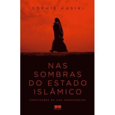Nas Sombras Do Estado Islâmico - Kasiki, Sophie - 9788576849919