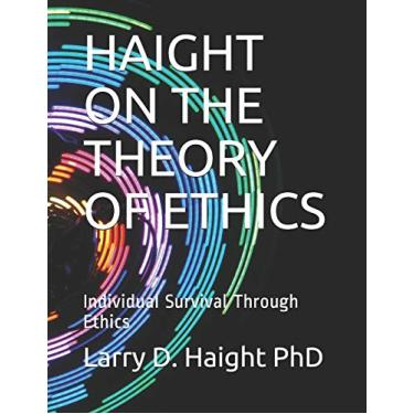 Haight on the Theory of Ethics: Individual Survival Through Ethics: 3