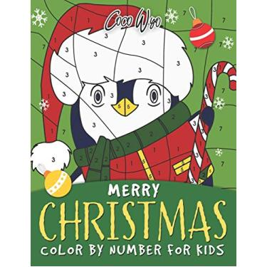 Imagem de Merry Christmas Color By Number For Kids: Coloring Book for Kids 4-8 Ages A Easy and Fun Way to Learn Color and Number Christmas Holiday Gift For Boys and Girls