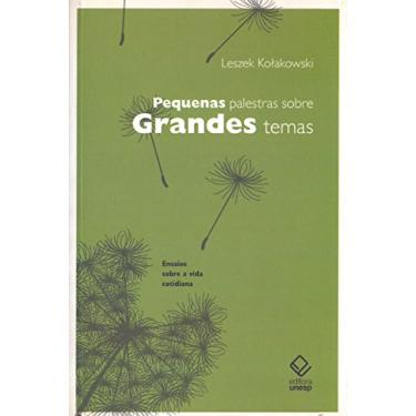 Pequenas Palestras Sobre Grandes Temas - Kolakowski Leszek - 9788571399808