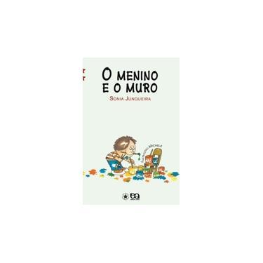 O Menino e o Muro - Col. Estrelinha II - Junqueira, Sonia - 9788508113538