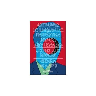 Antologia da literatura fantástica - Jorge Luis Borges - 9788535931631