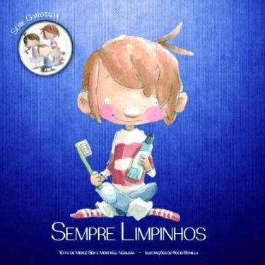 Sempre Limpinhos - Série Garotada - Noguera, Meritxell; Seix, Mercè - 9788538045991