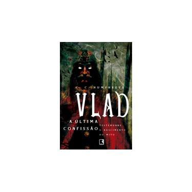 Vlad, a Última Confissão - Humphreys, C. C. - 9788501087119