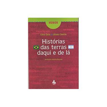Humor: Histórias das Terras Daqui e de Lá - Celso Sisto, Liliana Cinetto - 9788588038387