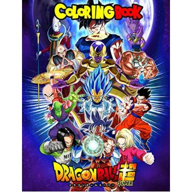 Dragon Ball Super Coloring Book: More then 50 high quality illustrations . Dragon Ball Super, Dragon Ball GT, Dragon Ball Z, Dragon Ball, Manga, Anime Coloring Book And More ...