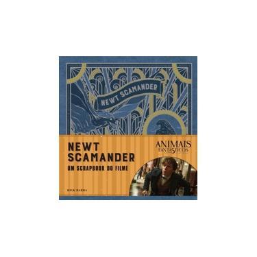 Animais Fantásticos e Onde Habitam - Newt Scamander - o Scrapbook do Filme - Barba, Rick; - 9788501107664