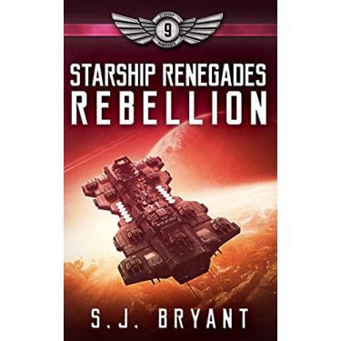 Starship Renegades: Rebellion