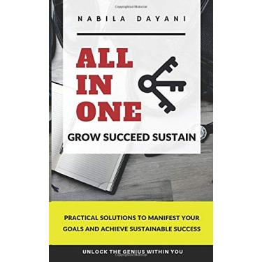 All in One: Education That Focuses Specifically on Understanding and Implementing the Full Spectrum of Personal Growth That Can Lead to Sustainable Success