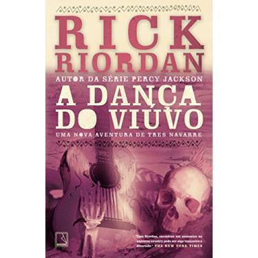 A Dança do Viúvo: Uma Nova Aventura de Tres Navarre - Rick Riordan - 9788501403827